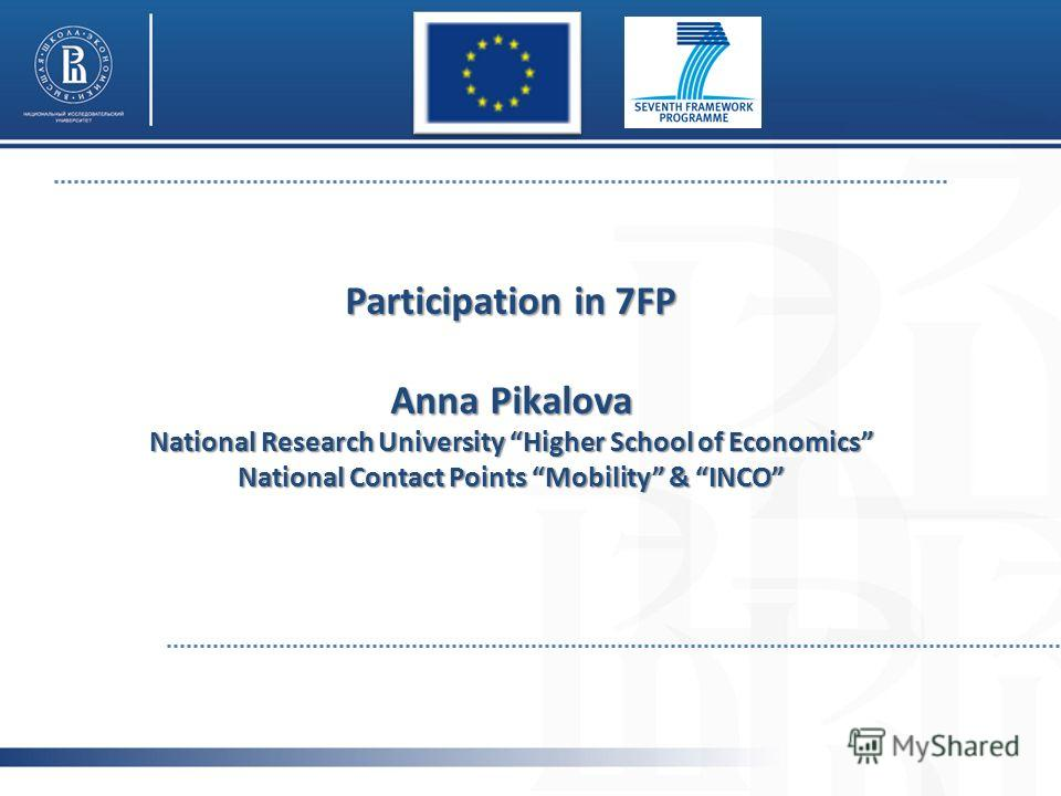 Participation in 7FP Anna Pikalova National Research University Higher School of Economics National Contact Points Mobility & INCO