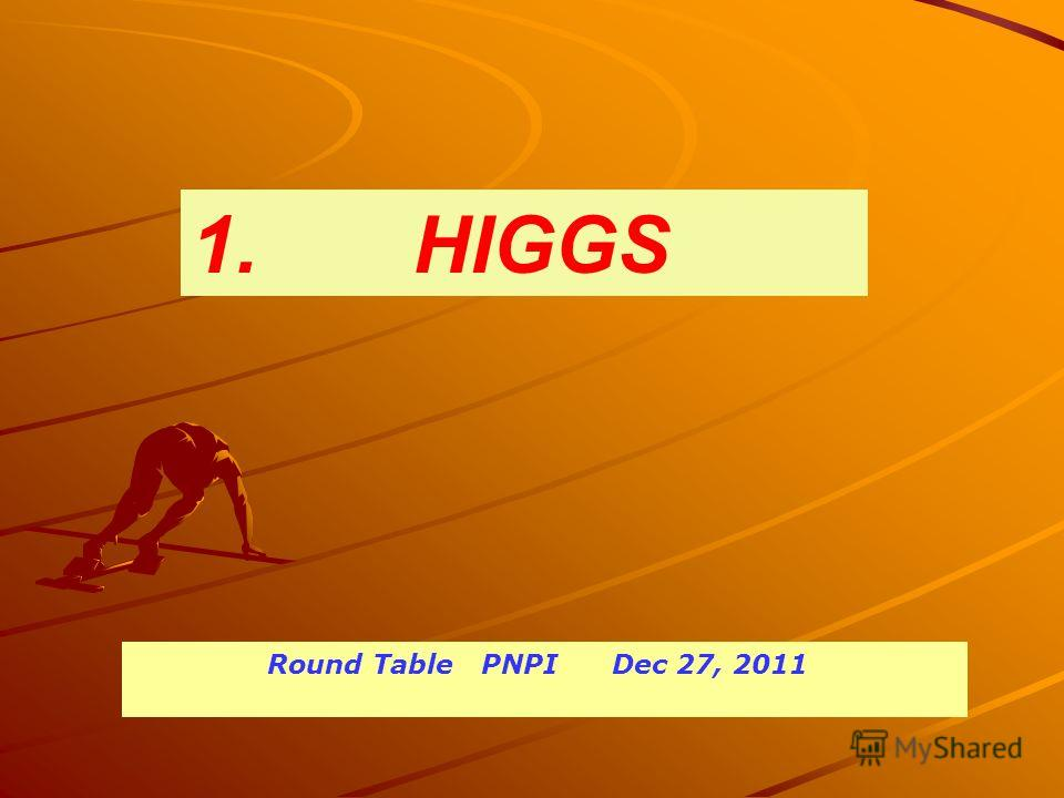1. HIGGS Round Table PNPI Dec 27, 2011