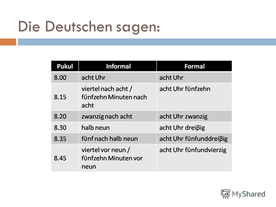 Die Deutschen sagen: