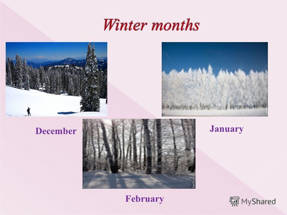 December January February