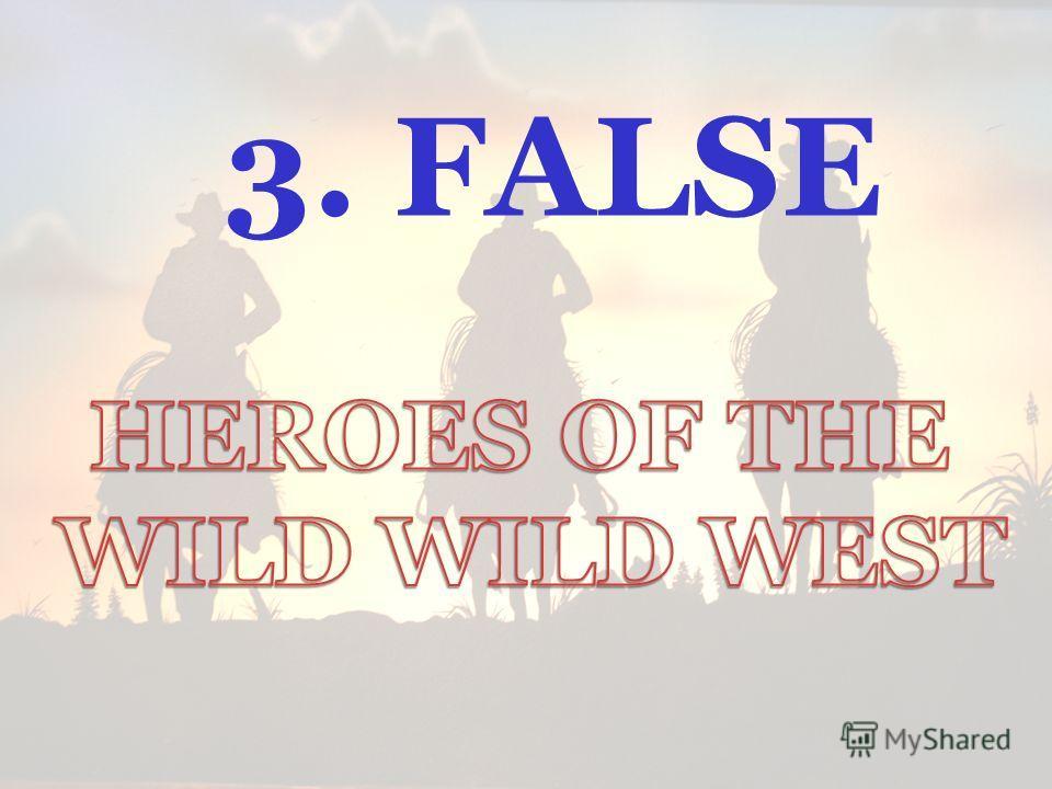 3. FALSE