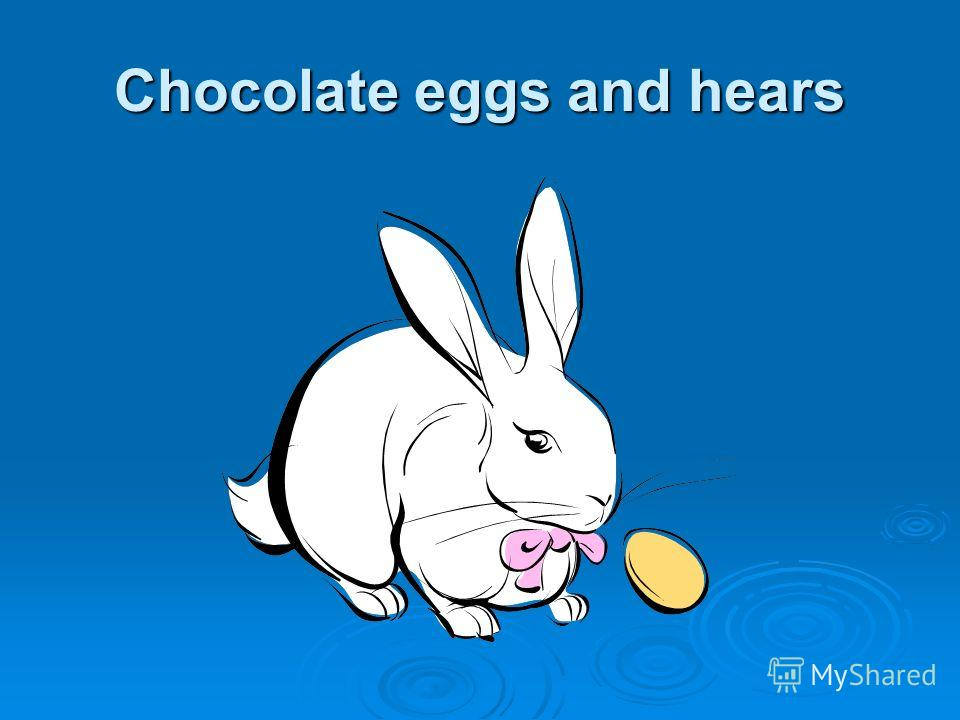 Chocolate eggs and hears