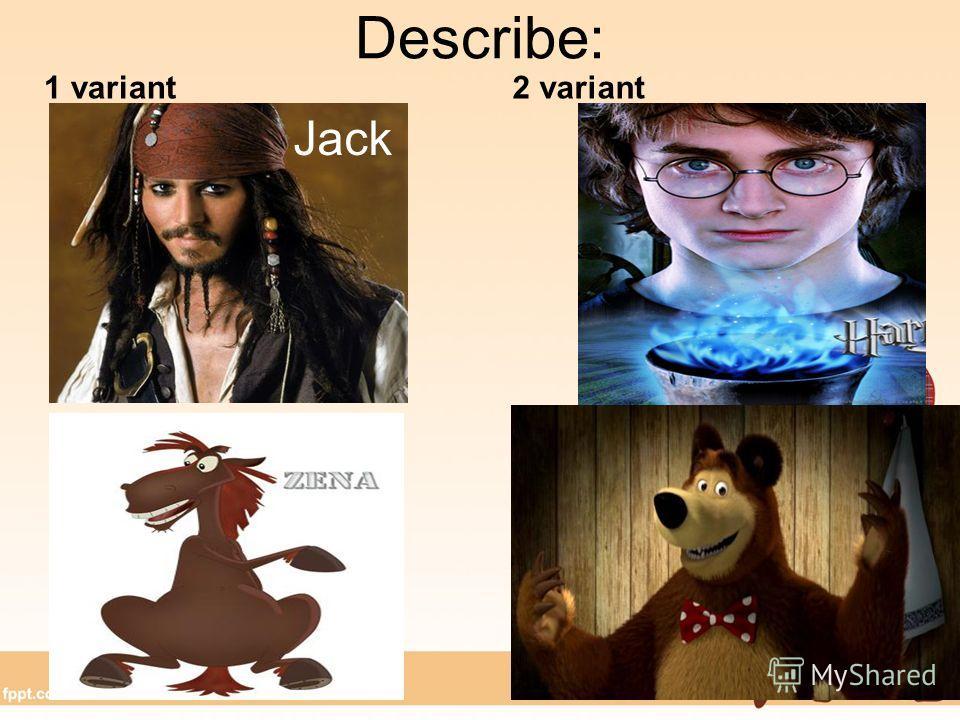 Describe: 1 variant 2 variant Jack