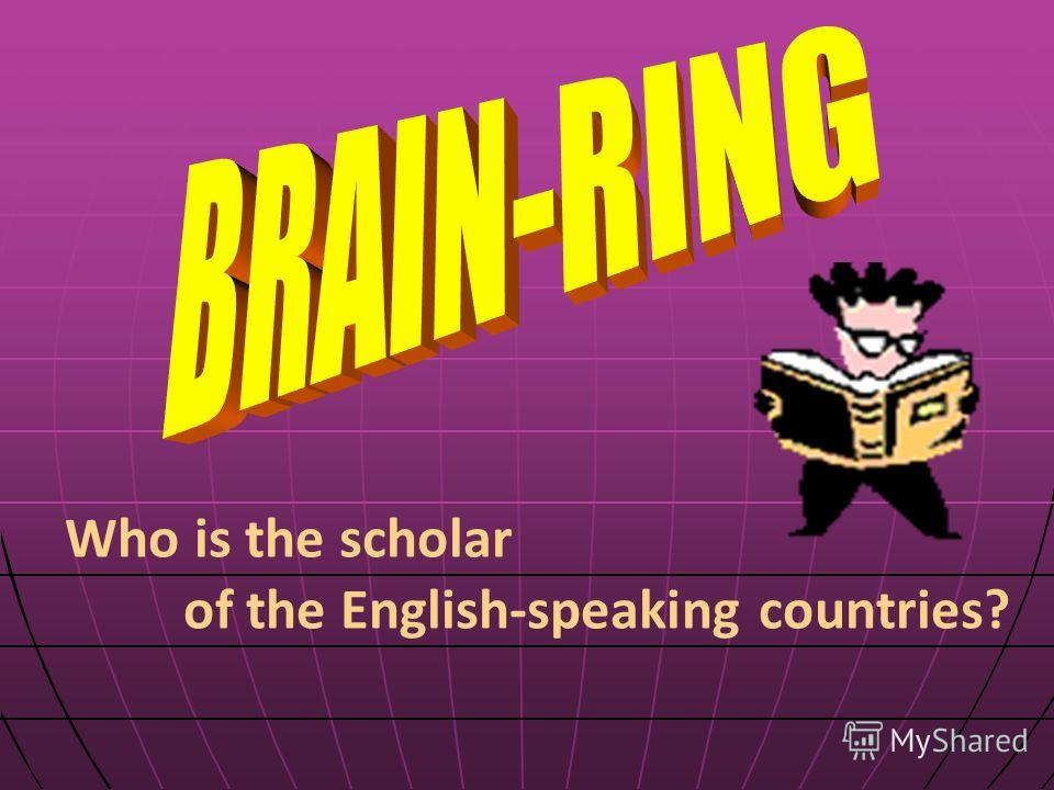Who is the scholar of the English-speaking countries?