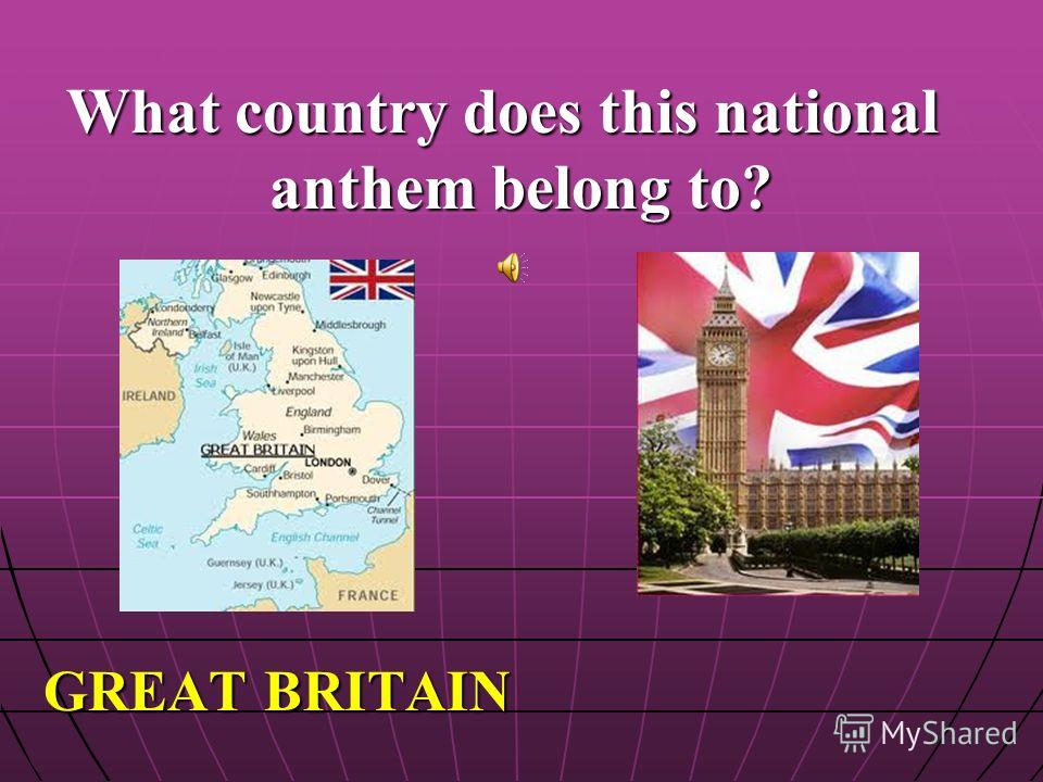What country does this national anthem belong to? GREAT BRITAIN