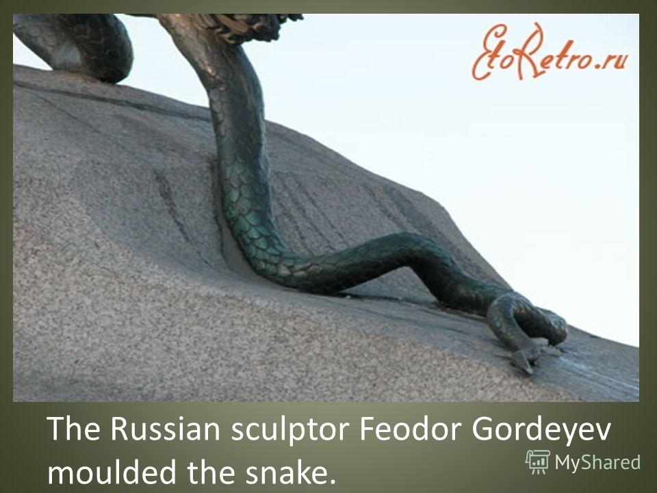 The Russian sculptor Feodor Gordeyev moulded the snake.
