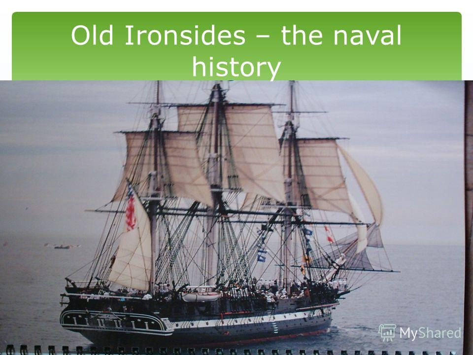 Old Ironsides – the naval history