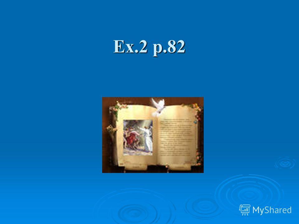 Ex.2 p.82