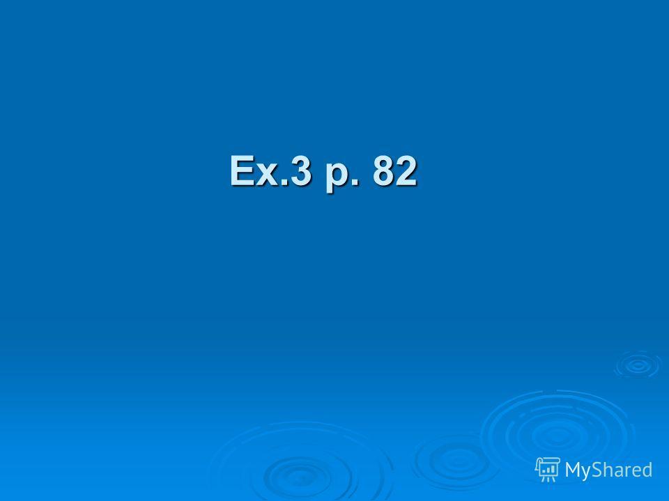 Ex.3 p. 82