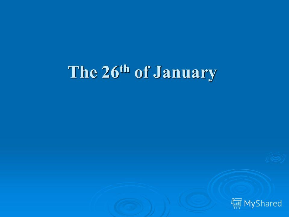 The 26 th of January