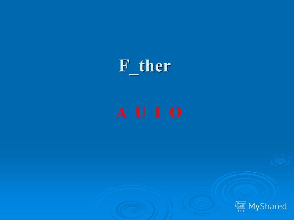 F_ther A U I O