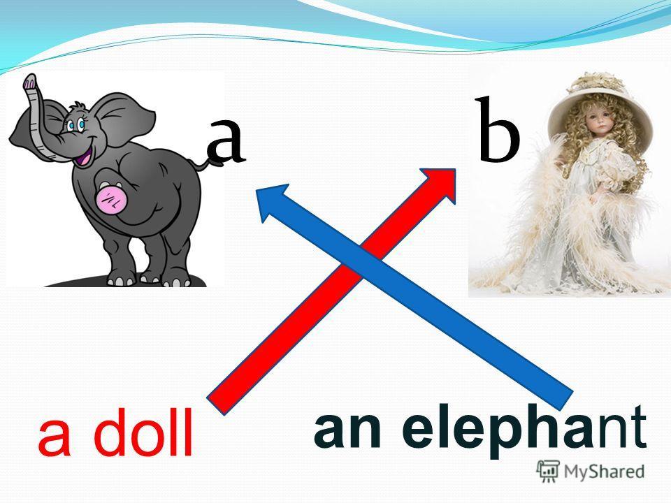an elephant a doll ab