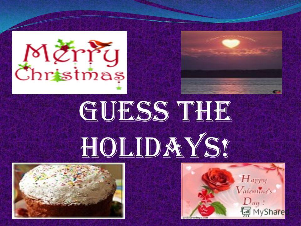Guess the holidays!