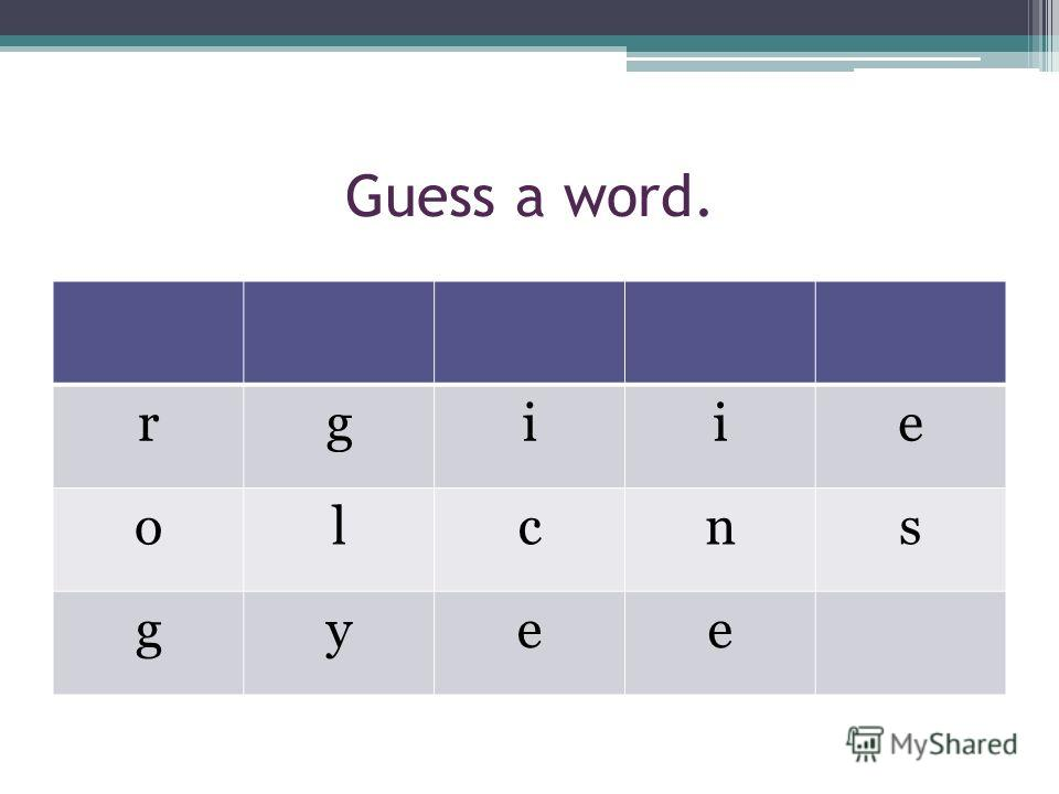 Guess a word. rgiie olcns gyee