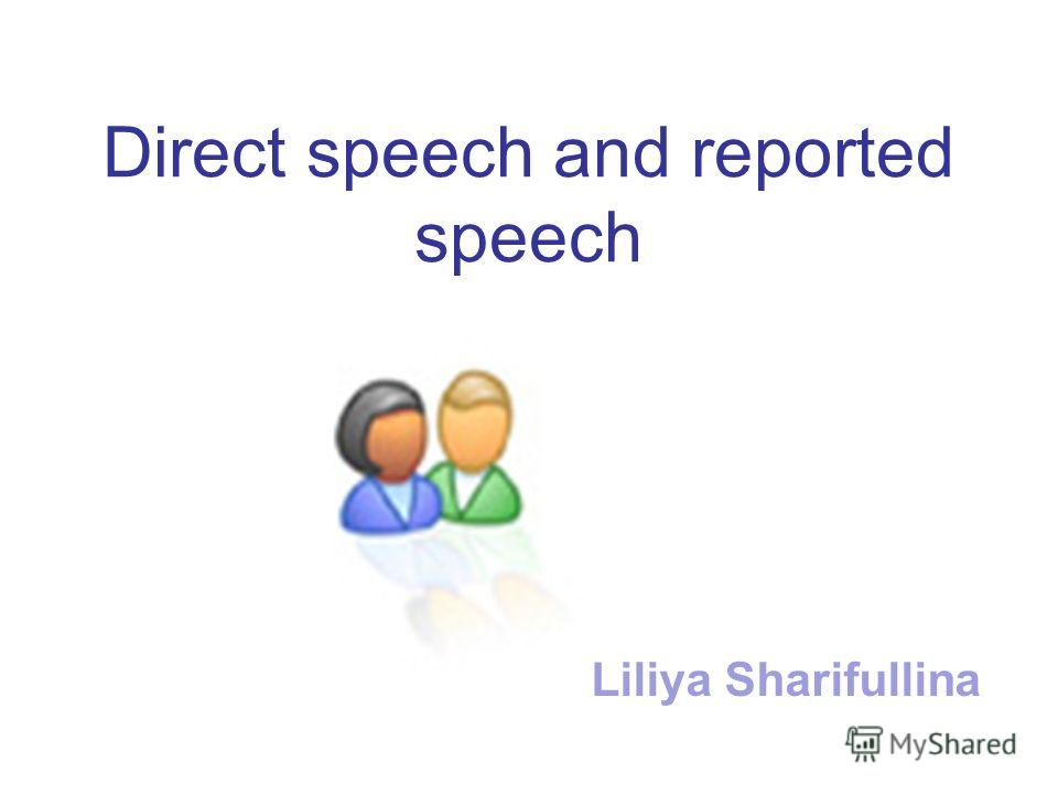 Direct speech and reported speech Liliya Sharifullina
