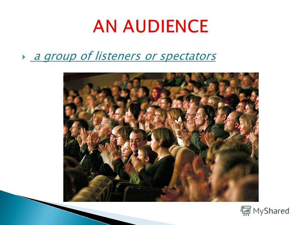 a group of listeners or spectators