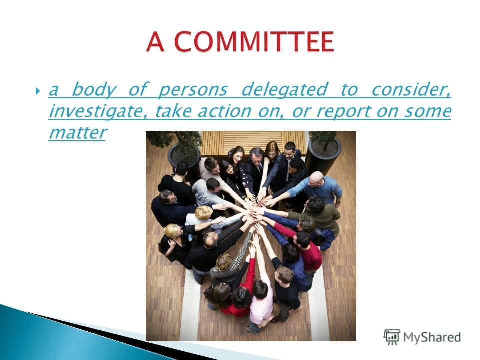 a body of persons delegated to consider, investigate, take action on, or report on some matter