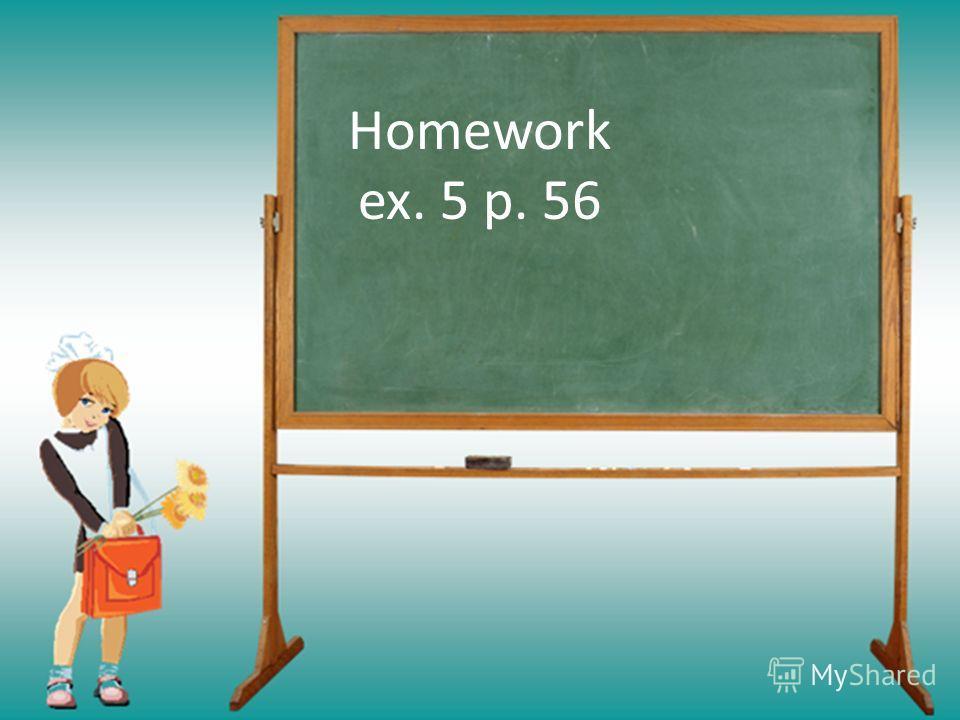 Homework ex. 5 p. 56