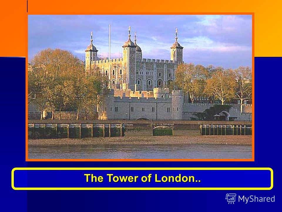 The Tower of London..