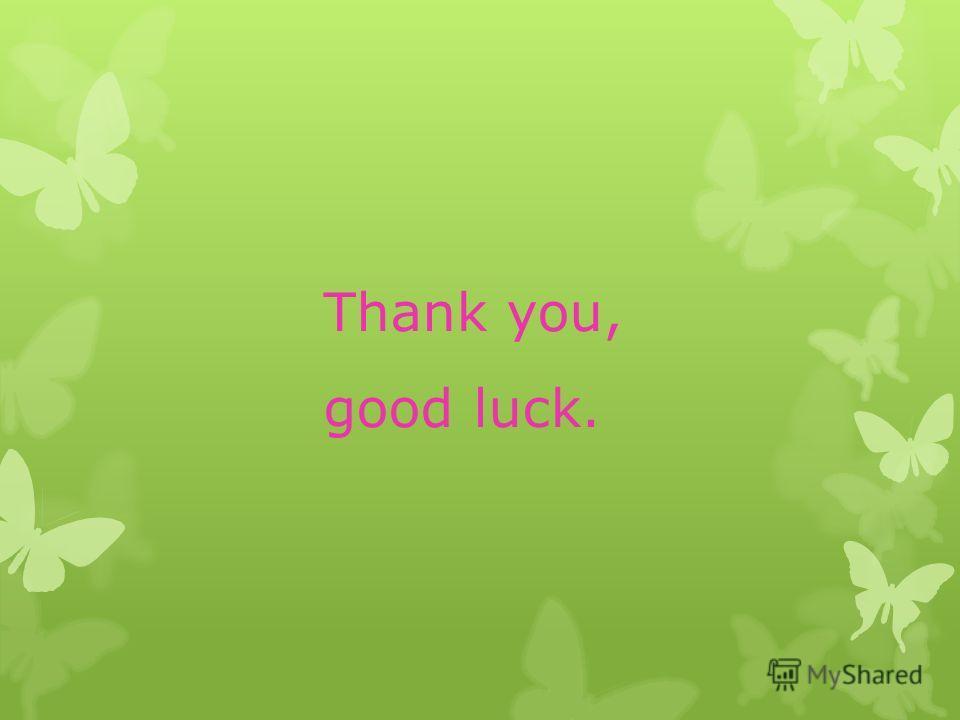 Thank you, good luck.