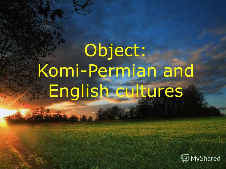 Object: Komi-Permian and English cultures