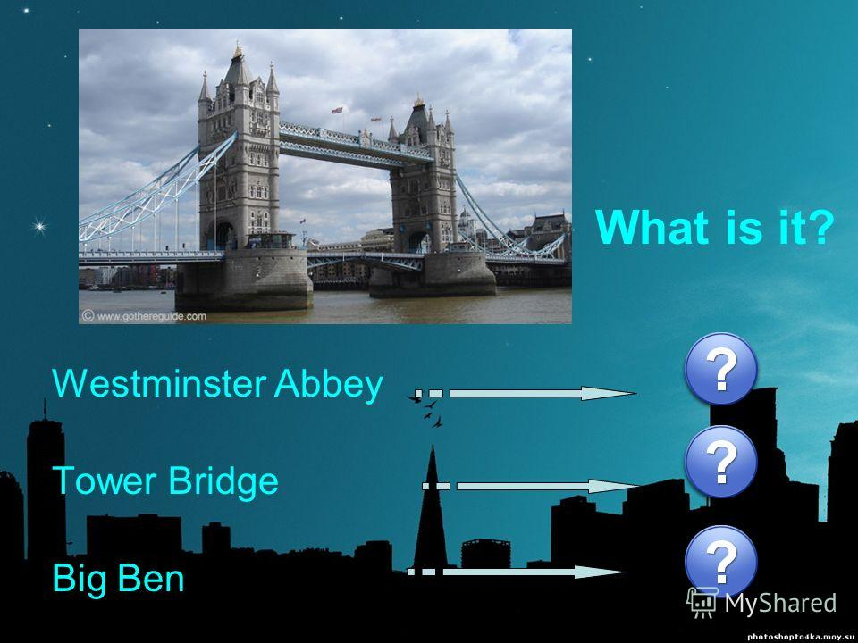Westminster Abbey Tower Bridge Big Ben What is it?