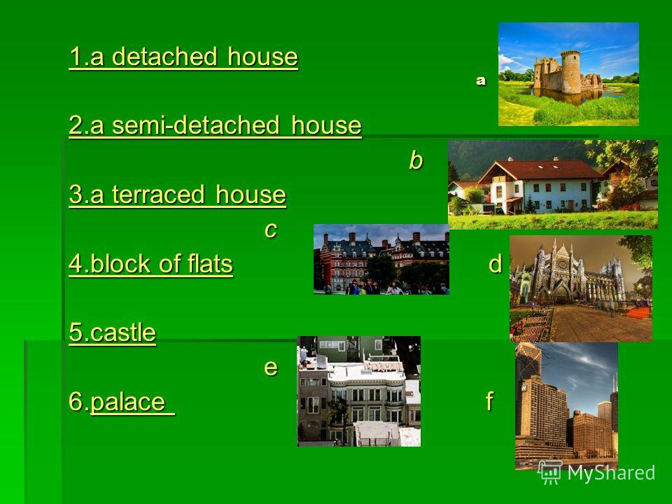 a a 1.a detached house 2.a semi-detached house b 3.a terraced house c 4.block of flats d 5.castle e 6.palace f