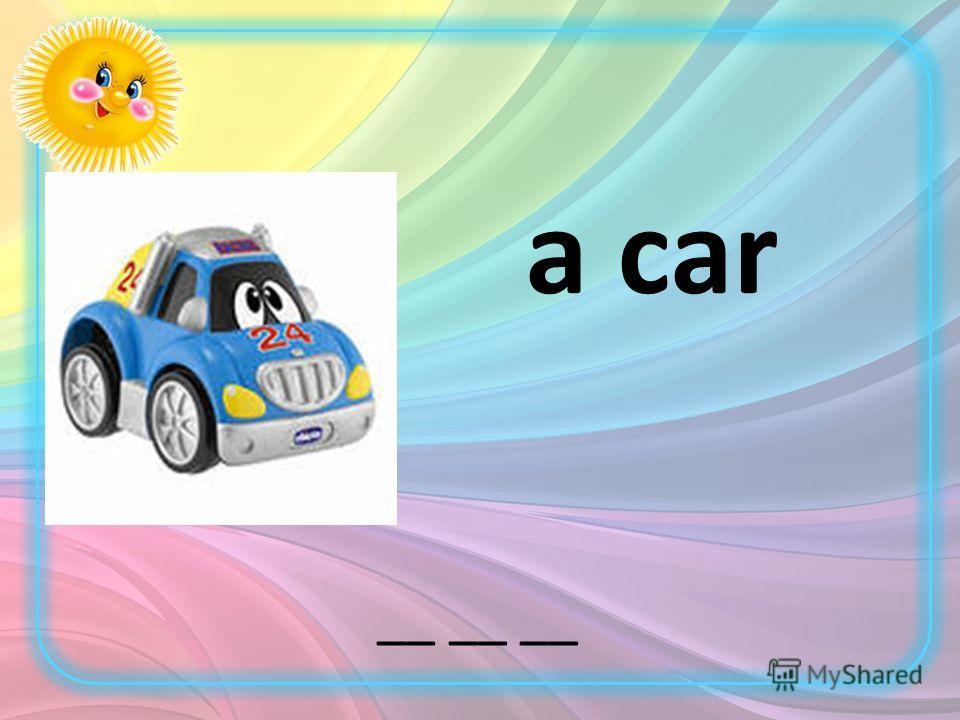 __ __ __ a car