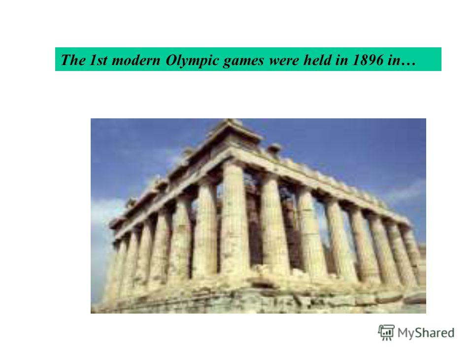The 1st modern Olympic games were held in 1896 in…