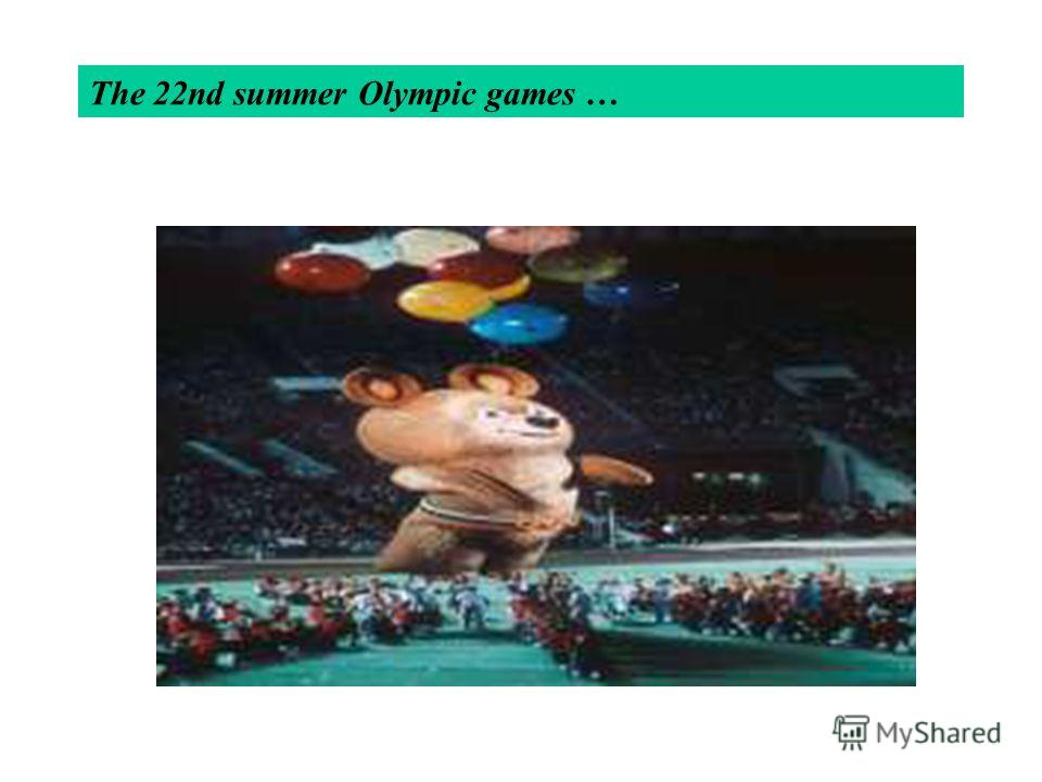The 22nd summer Olympic games …