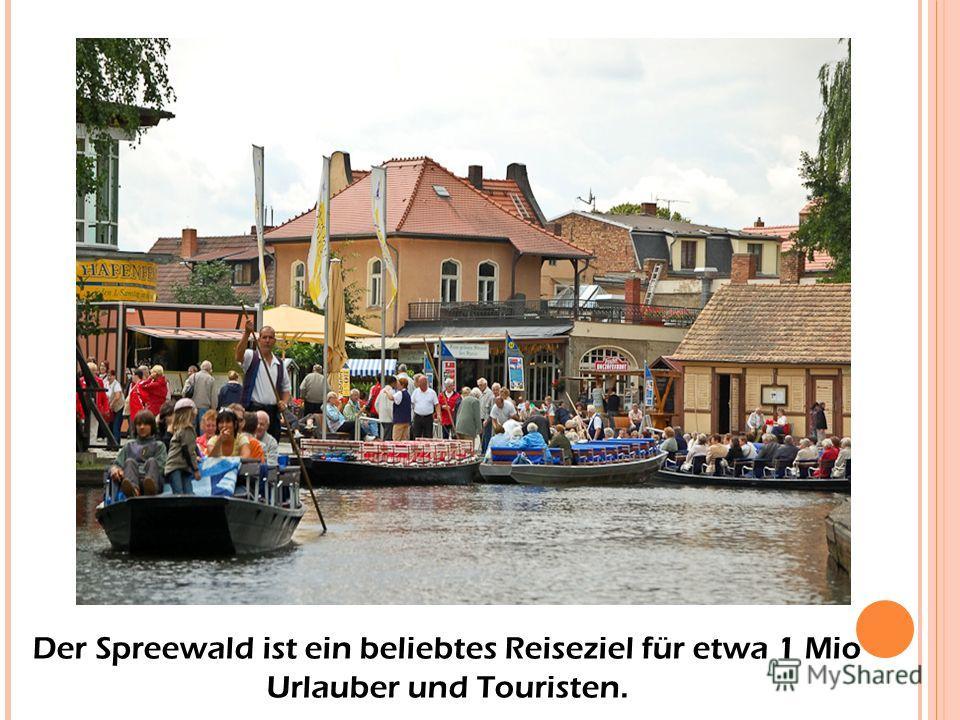 Der Spreewald ist ein beliebtes Reiseziel für etwa 1 Mio Urlauber und Touristen.
