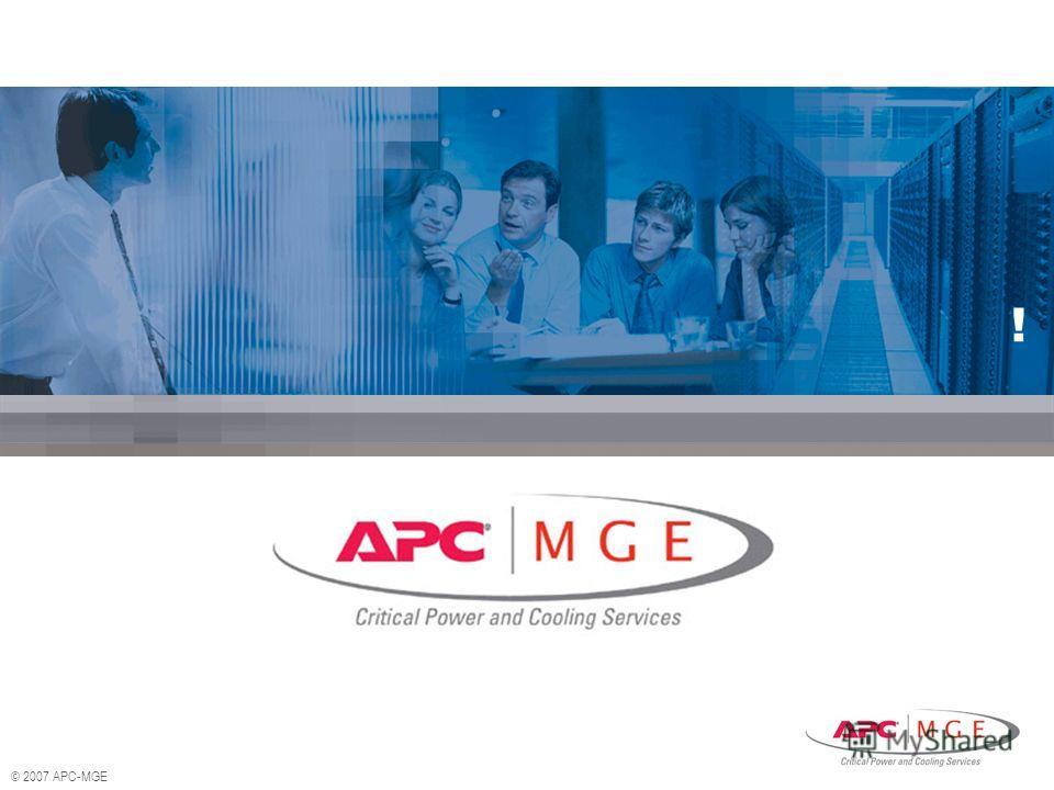 © 2007 APC-MGE !