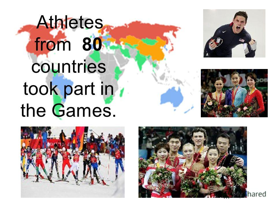 Athletes from 80 countries took part in the Games.
