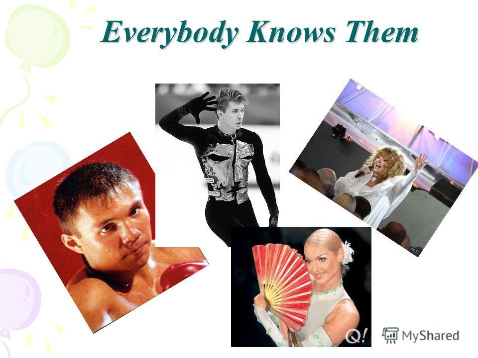 Everybody Knows Them