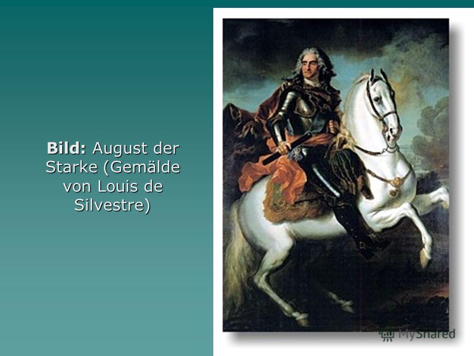 Bild: August der Starke (Gemälde von Louis de Silvestre)