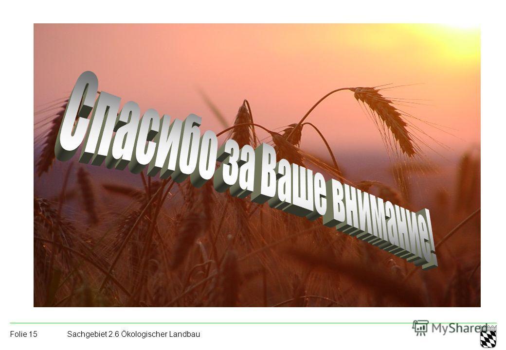 Sachgebiet 2.6 Ökologischer Landbau Folie 15