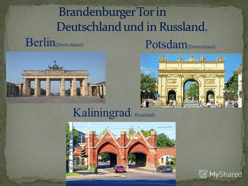Berlin (Deutschland) Potsdam (Deutschland) Kaliningrad ( Russland)