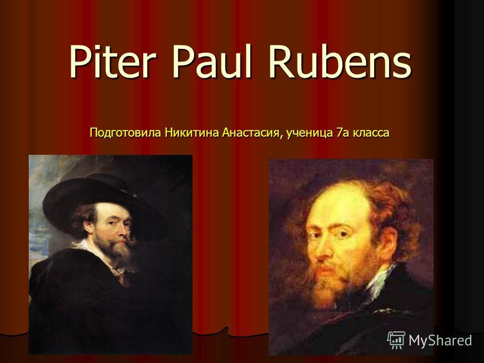 Piter Paul Rubens Подготовила Никитина Анастасия, ученица 7а класса