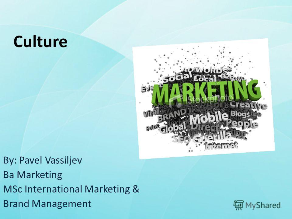 marketing culture Culture is the way that we do things around here culture could relate to a country (national culture), a distinct section of the community (sub-culture), or an organization (corporate culture.