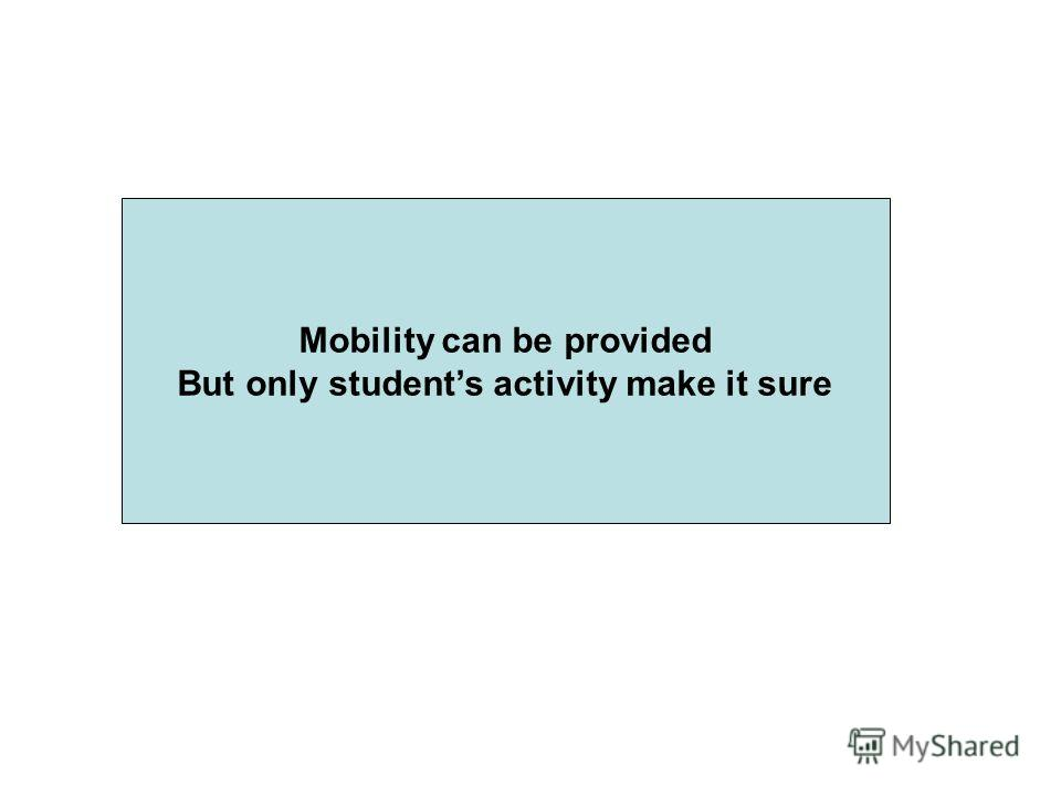 Mobility can be provided But only students activity make it sure