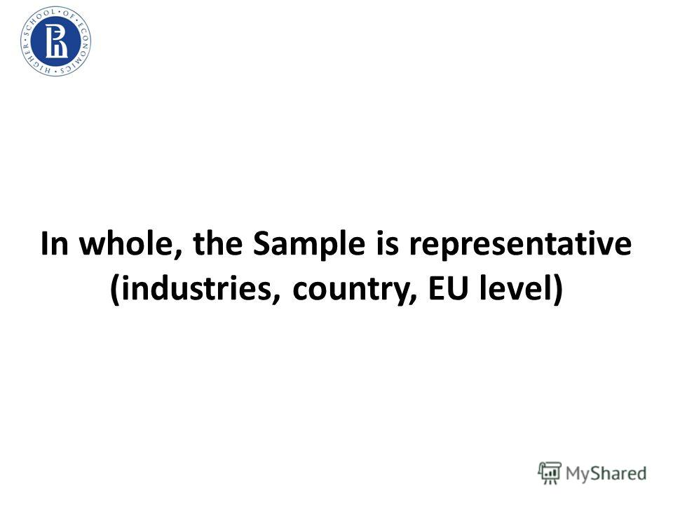 In whole, the Sample is representative (industries, country, EU level)