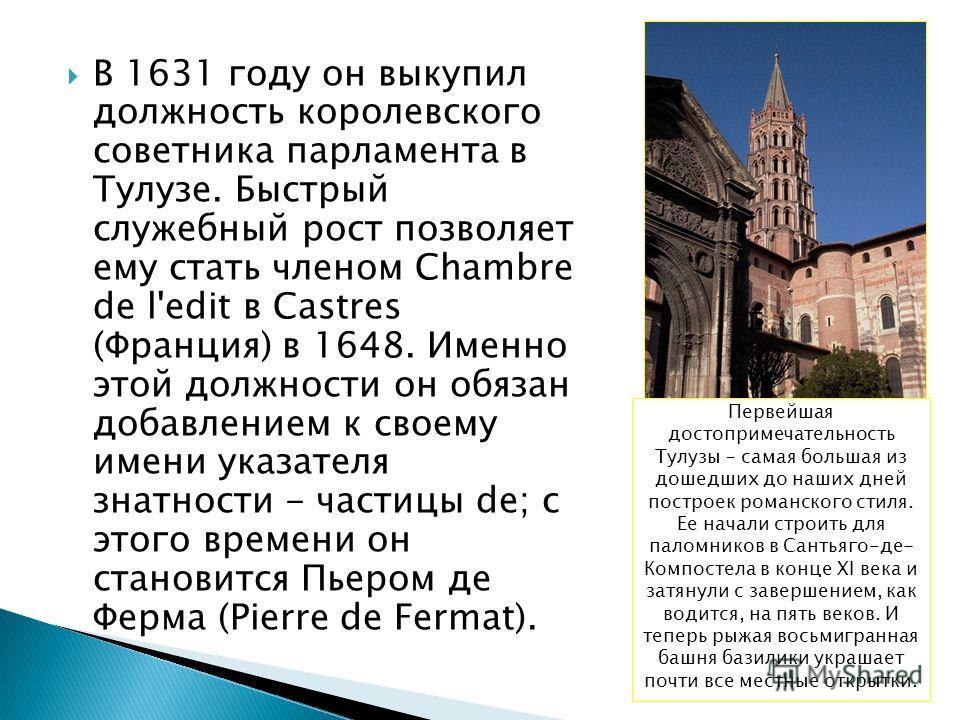 В 1631 году он выкупил должность королевского советника парламента в Тулузе. Быстрый служебный рост позволяет ему стать членом Chambre de l'edit в Castres (Франция) в 1648. Именно этой должности он обязан добавлением к своему имени указателя знатност
