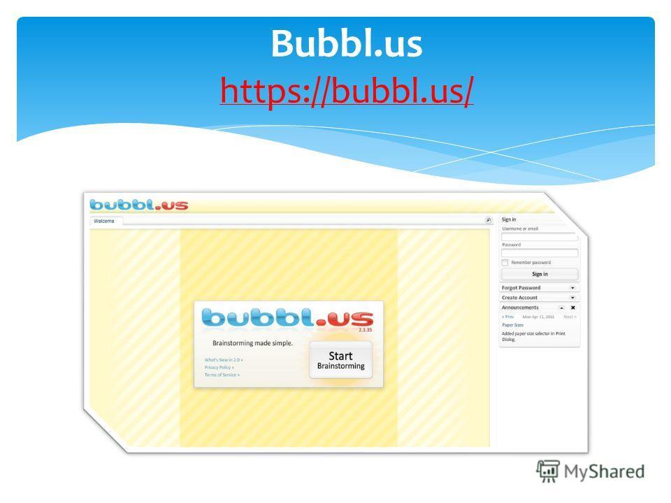 Bubbl.us https://bubbl.us/ https://bubbl.us/