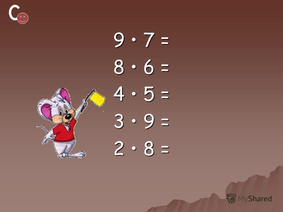9 7 = 8 6 = 4 5 = 3 9 = 2 8 =