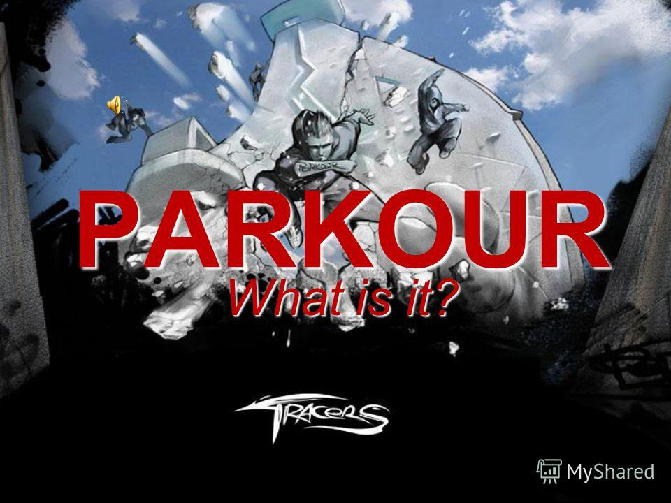 PARKOUR What is it?