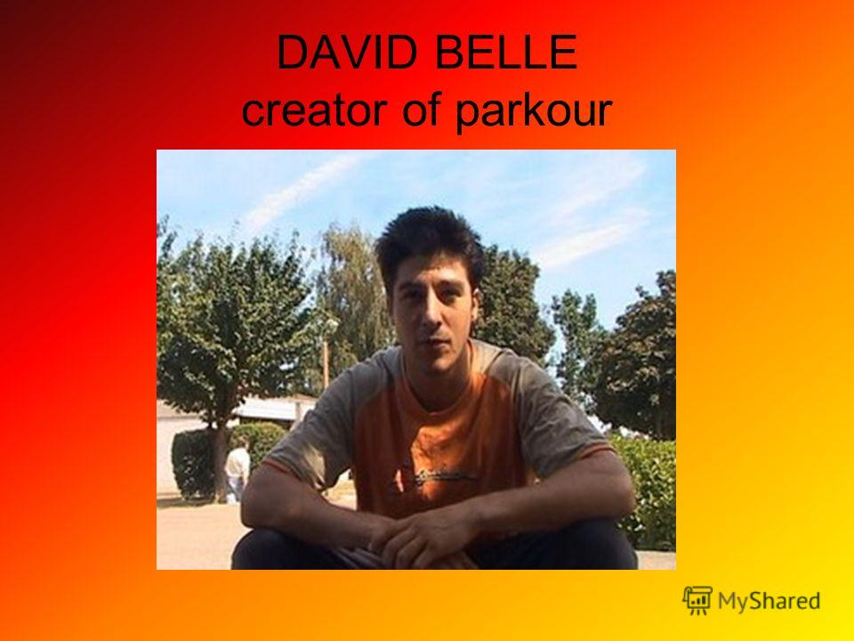 DAVID BELLE creator of parkour