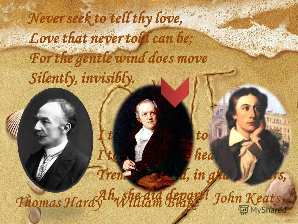 Thomas Hardy John Keats William Blake