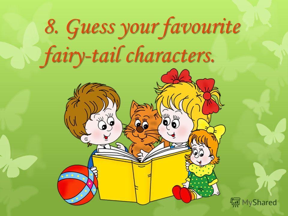 8. Guess your favourite fairy-tail characters.