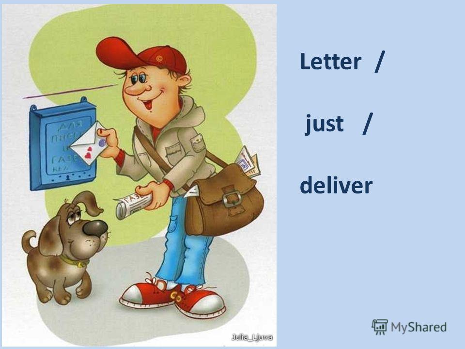 Letter / just / deliver