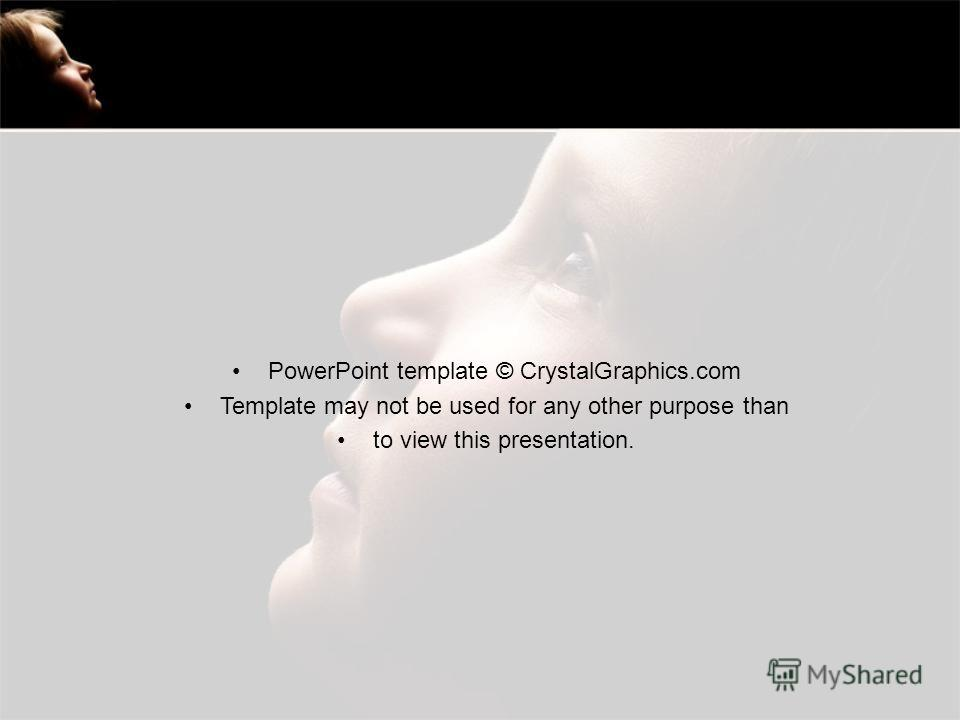 PowerPoint template © CrystalGraphics.com Template may not be used for any other purpose than to view this presentation.